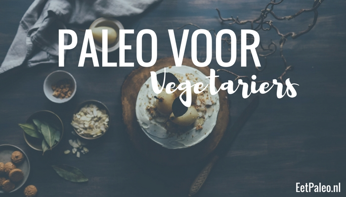 Paleo voor Vegetariërs