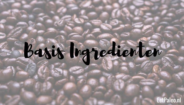 Basis Ingrediënten - Paleo Budget