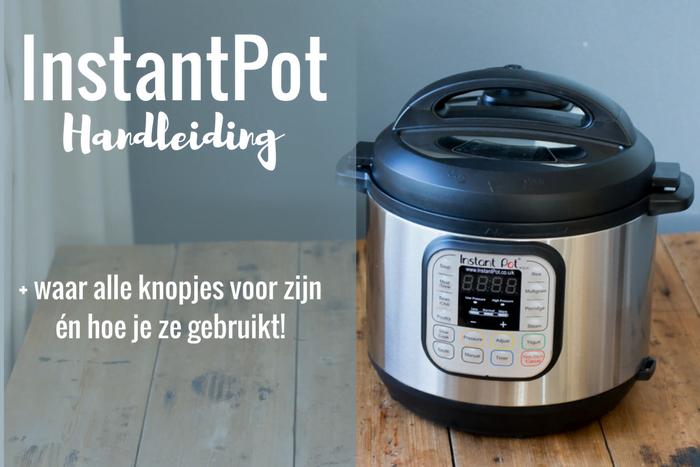 InstantPot handleiding in het Nederlands slowcooker gebruikaanwijzing uitleg functies