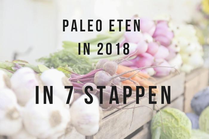 Paleo eten in 2018 - in 7 stappen