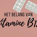 Het belang van vitamine B12